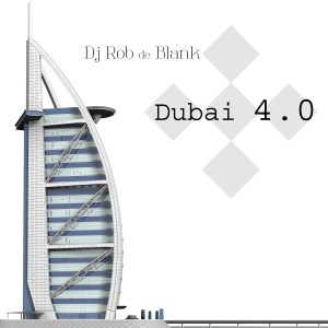 DJ Rob de Blank - Dubai 4.0 Cover