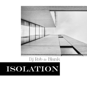 DJ Rob de Blank - Isolaion Cover